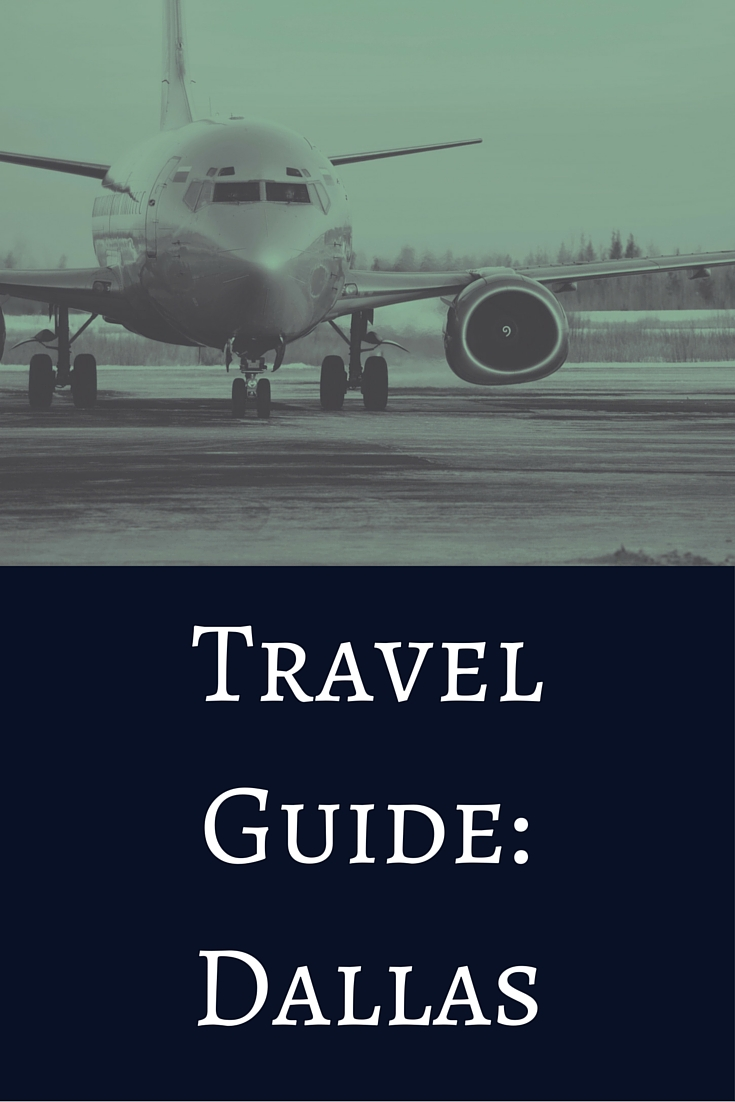 dallas travel guide, things to do in dallas, texas