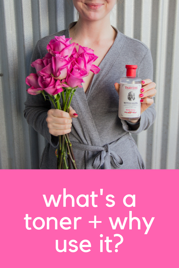 what's a toner, why use a toner, thayers rose petal witch hazel alcohol Free Toner, benefits of using a toner, toner vs serum