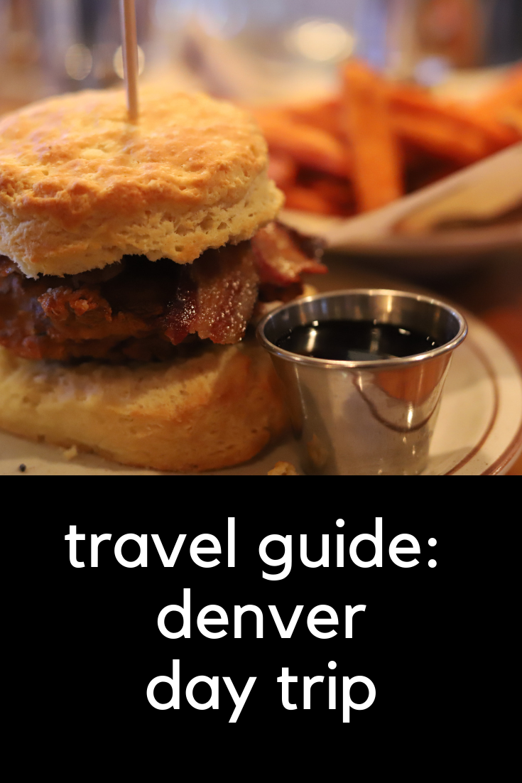 travel guide: a day in denver, denver day trip, what to do in denver, where to eat in denver, colorado