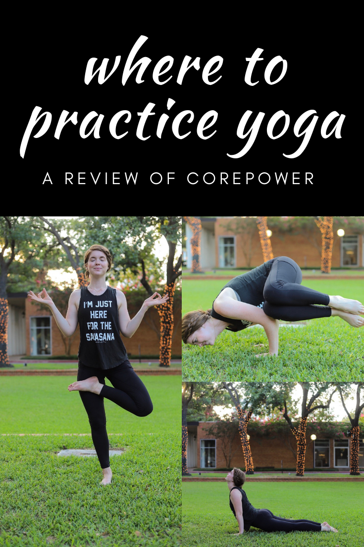 corepower yoga, where to practice yoga in dallas, cpy, live your power, honest review of corewpower yoga