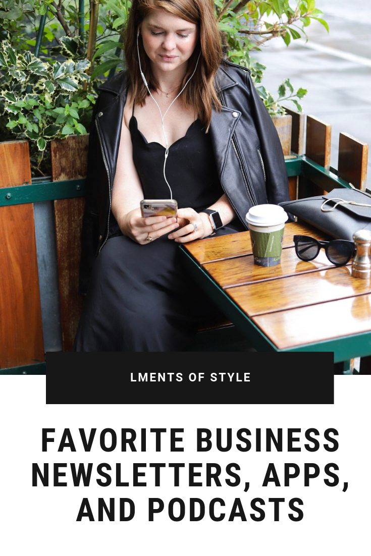 favorite business tech podcasts, apps and newsletters, lments of style, ellemulenos, witw, women in the workplace