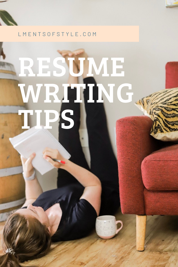 resume writing tips, lments of style, ellemulenos, how to write a resume, where to build a resume
