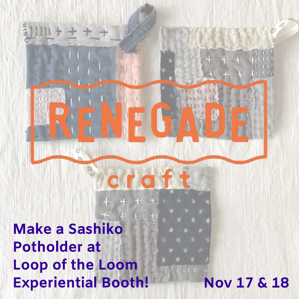 loopoftheloom    We are in! Save the date for making a sashiko (boro style) potholder with natural dyed fabrics! We'll bring piles of Bengala mud dyed, natural indigo dyed and Kakishibu dyed fabrics! It's just $30 to join! No reservation required. Find our workshop at Metropolitan Pavilion on Nov 17 & 18!