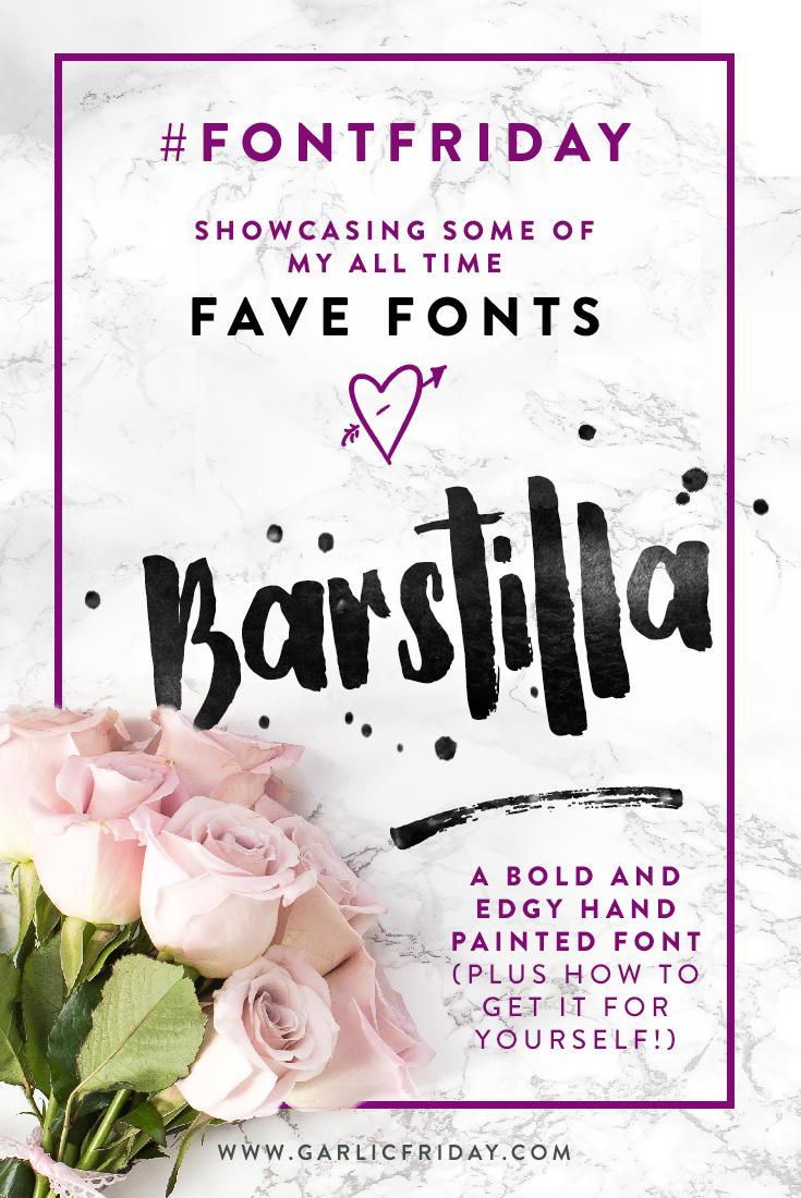 Font Friday - Gorgeous Hand Painted Font: Barstilla - Garlic Friday Graphic Design blog www.garlicfriday.com