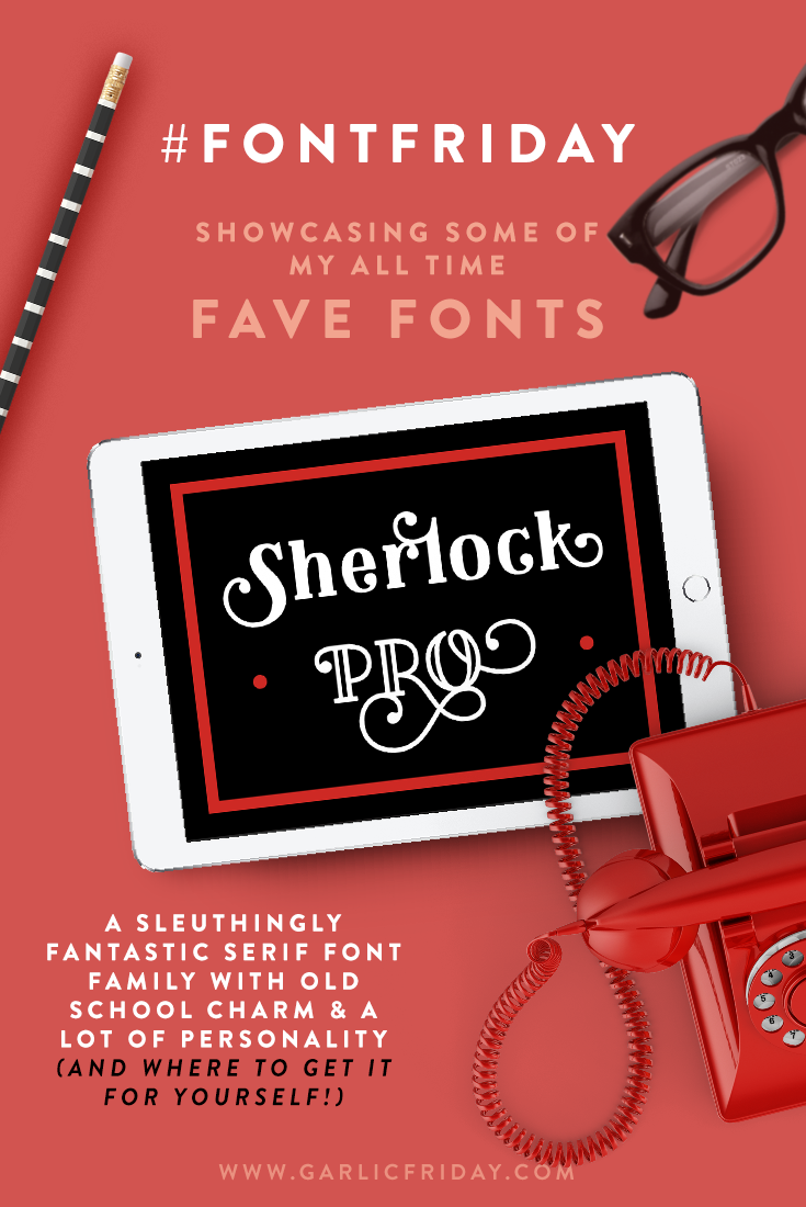 Font Friday - Super Sleuthy Serif Display Font: Sherlock Pro