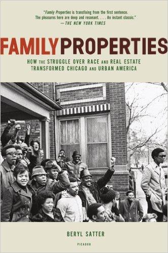 https://www.amazon.com/Family-Properties-Struggle-Transformed-Chicago/dp/0805091424/ref=sr_1_1?s=books&ie=UTF8&qid=1488559663&sr=1-1&keywords=family+properties+beryl+satter