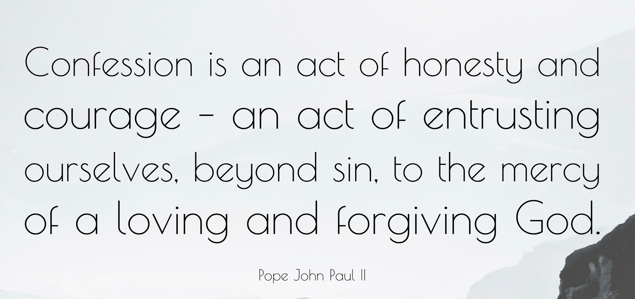 421211-Pope-John-Paul-II-Quote-Confession-is-an-act-of-honesty-and.jpg