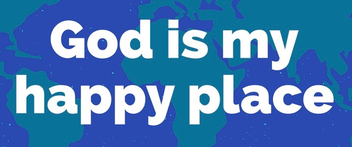 God-is-my-happy-place.jpg