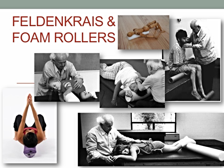 Dr. Feldenkrais used play and exploration with rollers, never imposing pain into learning