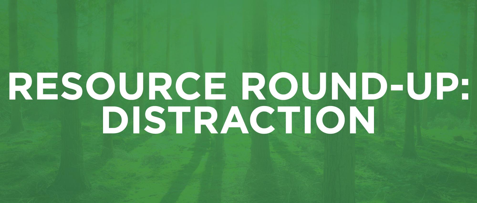 ResourceRoundup-2-Distraction.jpg