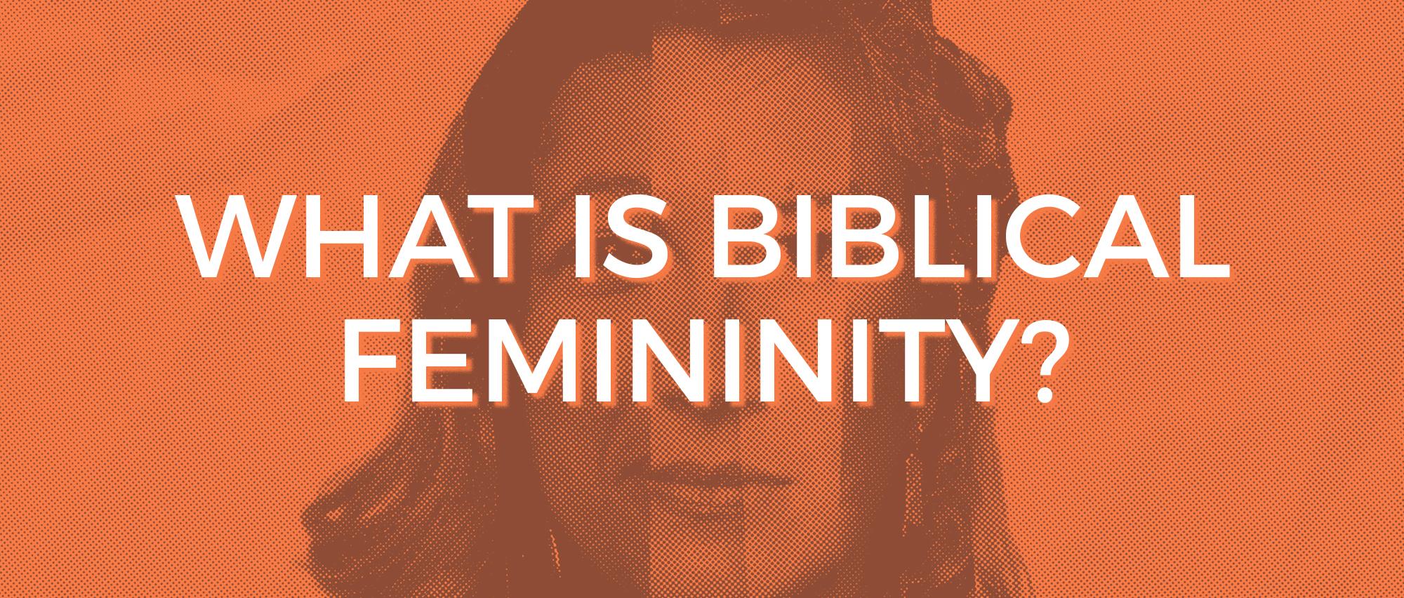 Biblical Femininity.jpg