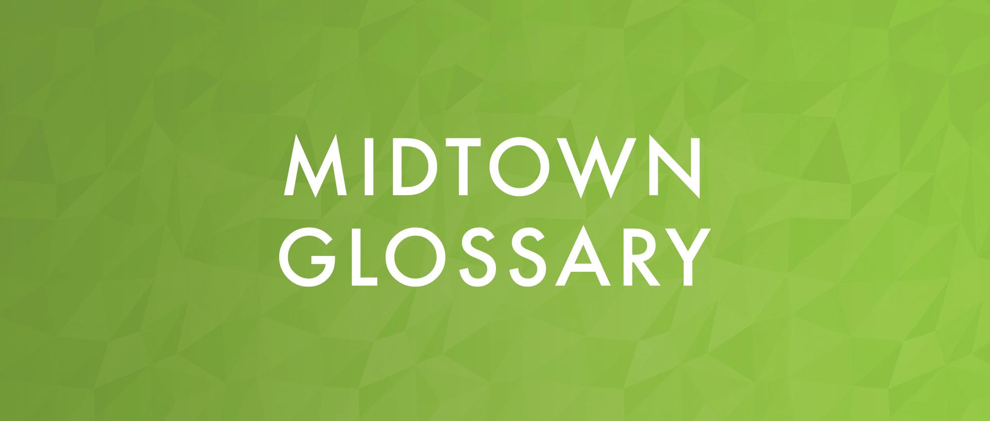 Midtown Glossary.jpg