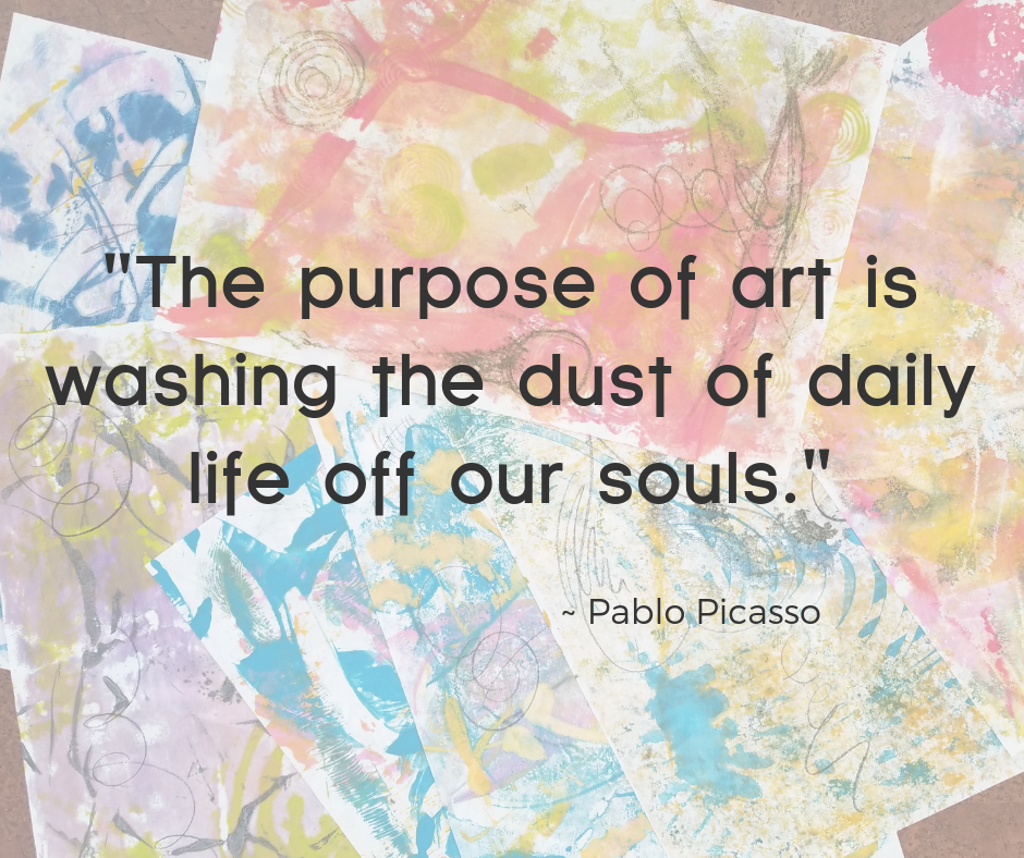 _The purpose of art is washing the dust of daily life off our souls.__ Pablo Picasso.png