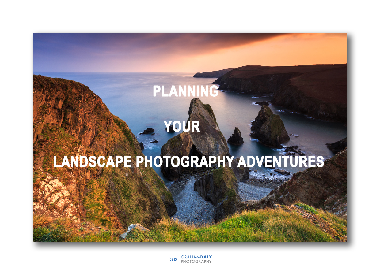 PlanningYourLandscapePhotographyAdventures