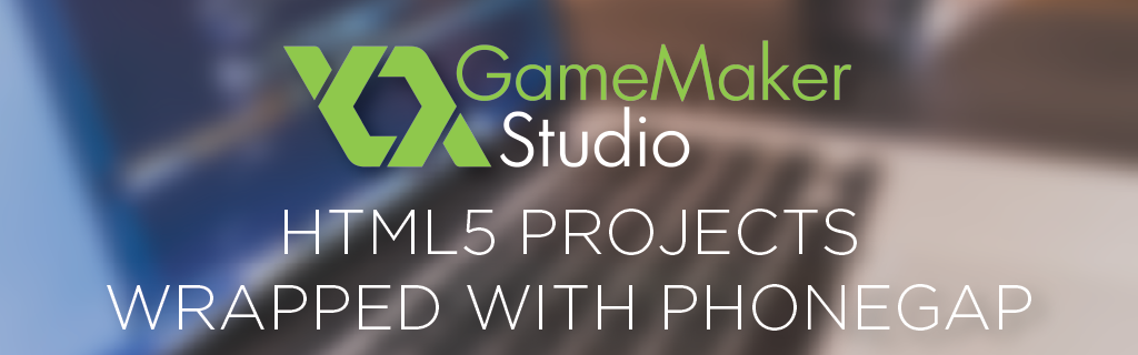 Wrapping GameMaker: Studio HTML5 projects with Adobe PhoneGap