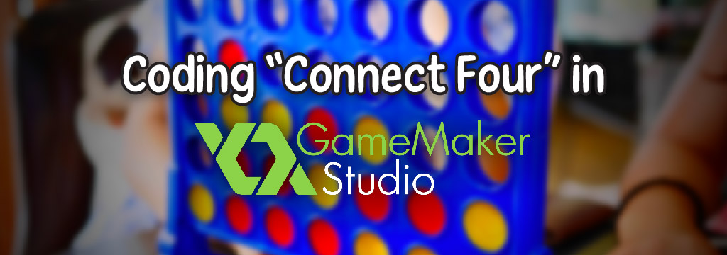How to program a Connect Four game engine in GameMaker: Studio.