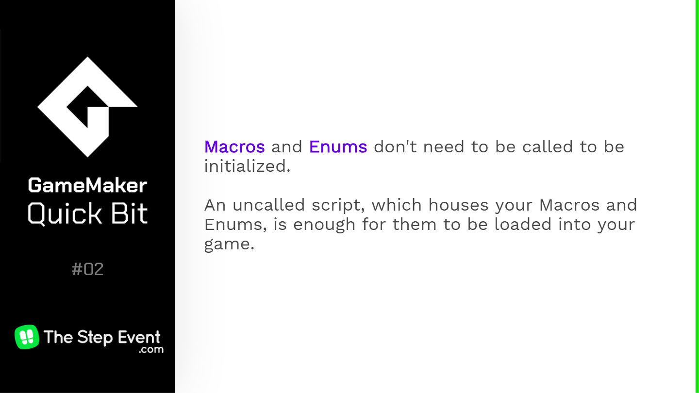 Macros and Enums do not need to be called to be initialized.