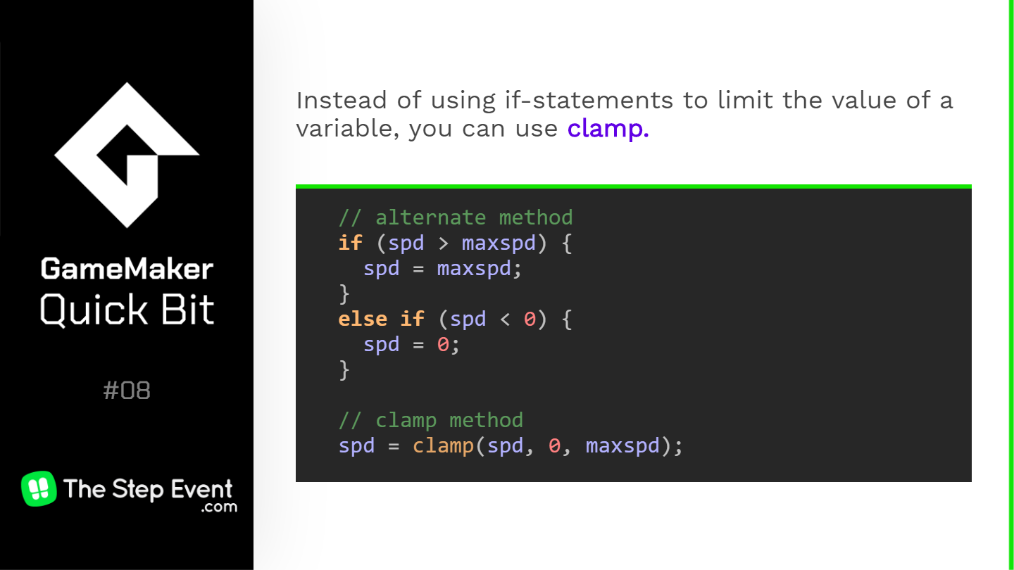 Instead of using if-statements to limit the value of a variable, you can use clamp.