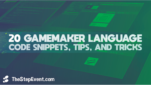 20 GameMaker Language code snippets, tips, and GML tricks