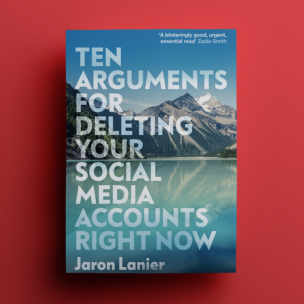 September 2019 - Ten Arguments For Deleting Your Social Media Accounts Right Now by Jaron LanierRead Discussions