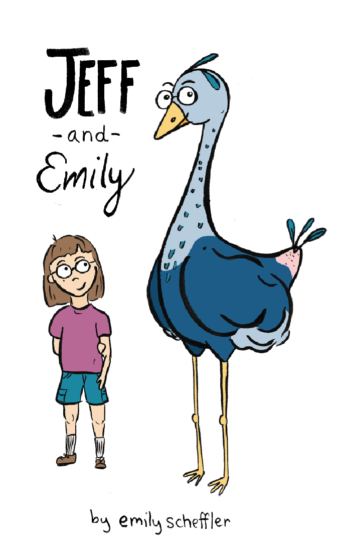 Jeff and Emily (a mini graphic novel)// $10 - The first book in a new series about the adventures of Emily, a young girl, and her not-so-imaginary friend Jeff. Humorous and heartwarming, this relatable work is sure to tickle your tail feathers. Suitable for ages 13+.