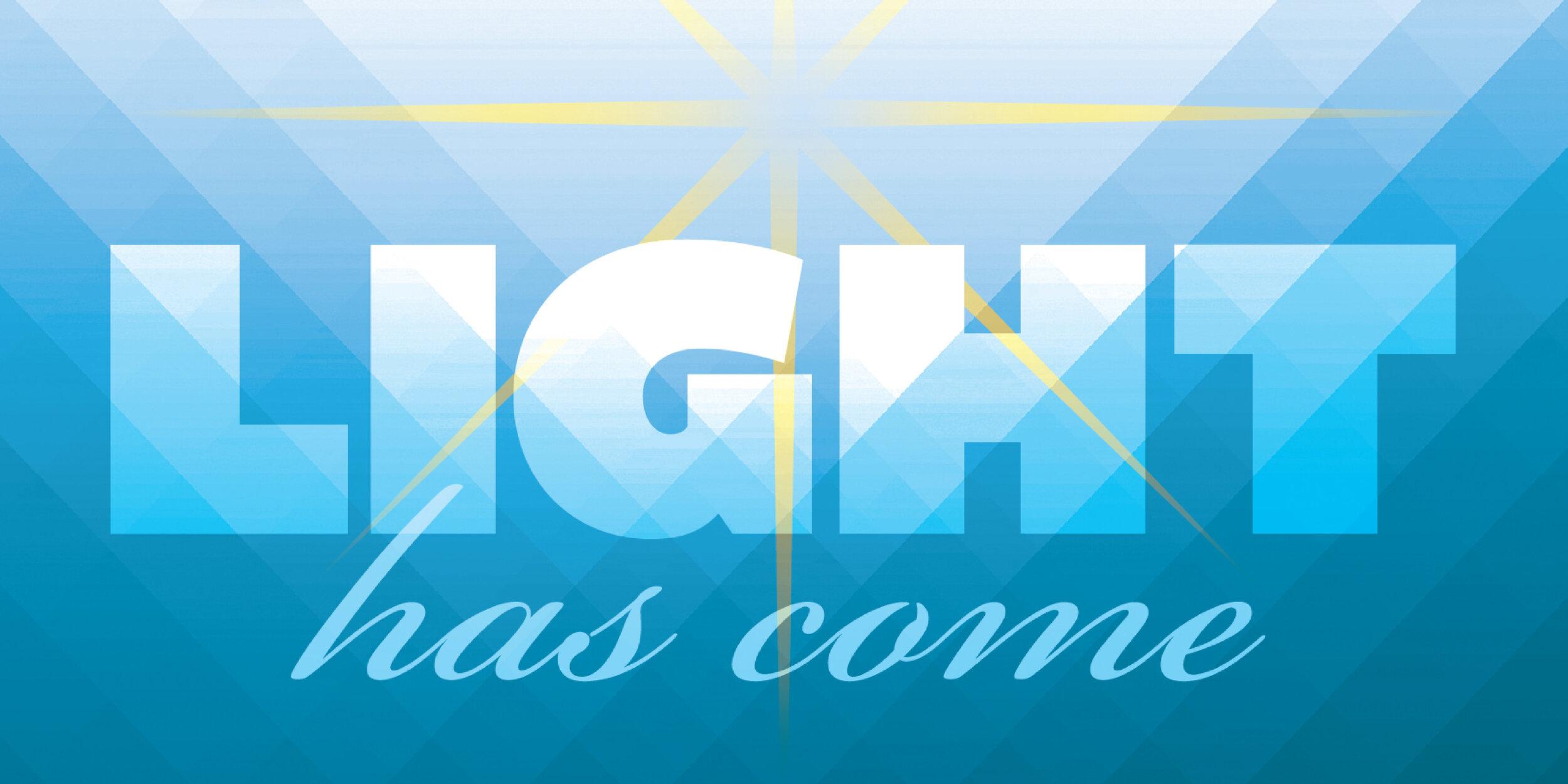 Light Has Come_Eventbrite.jpg