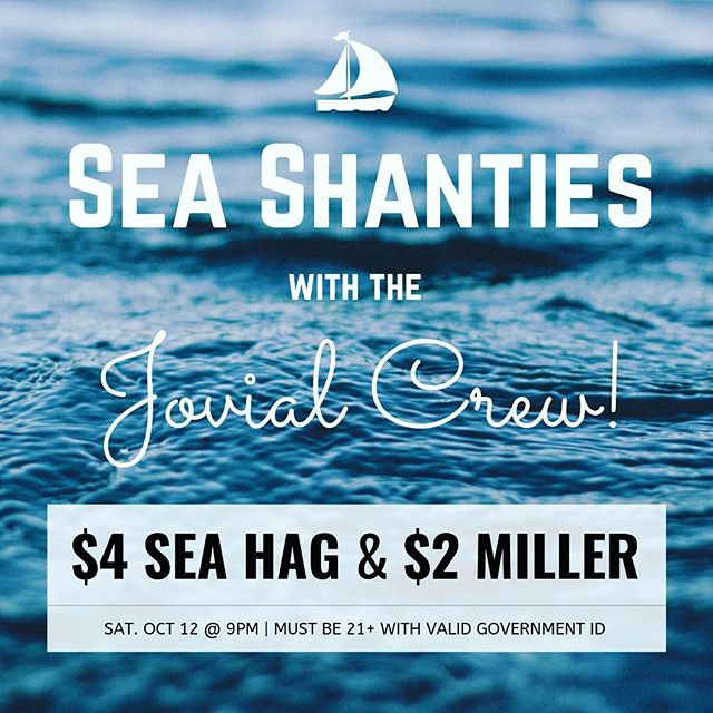 Sea Shanty time! Come out Saturday at 9pm to see the fabulous Jovial Crew sing some sea shanties. There will be $4 Sea Hag and $2 Miller 🌊🌊