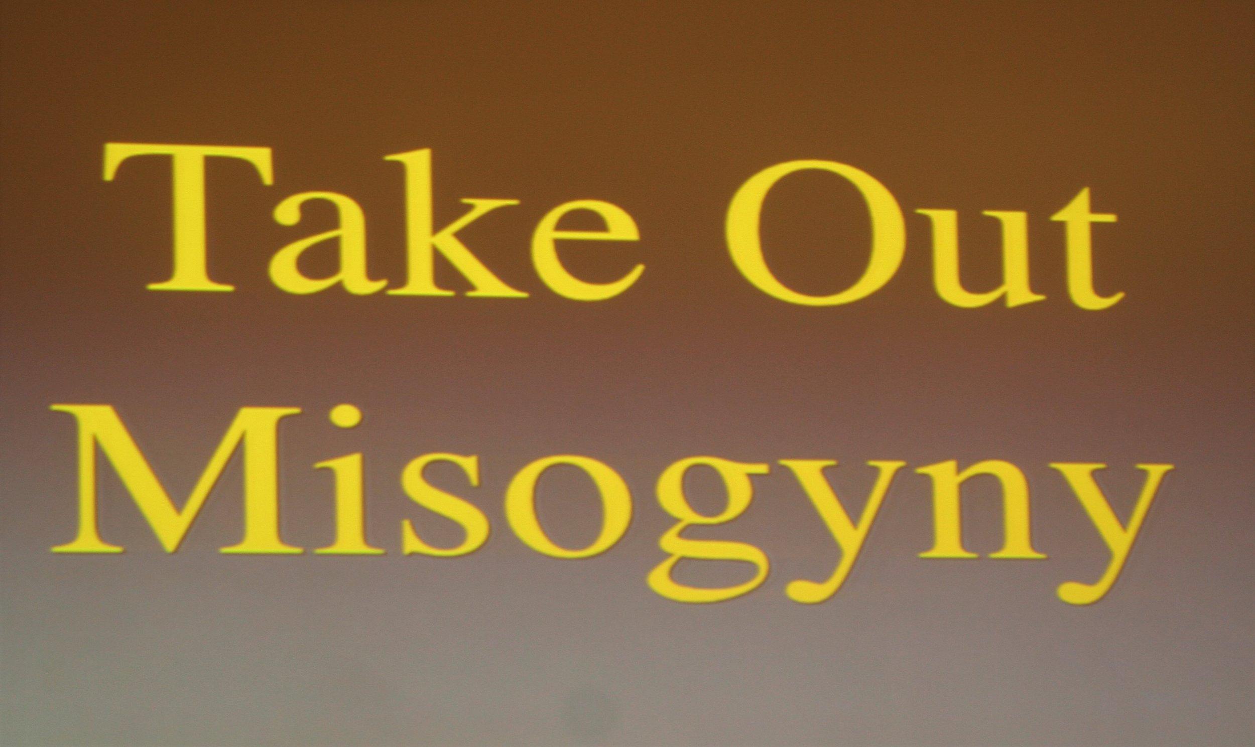 Take Out Misogyny.JPG