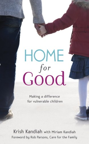 "Home for Goodby Krish Kandiah - ""A fantastic resource on a holistic approach from a Christian perspective on foster/adoptive care."""