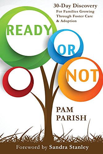 Ready or Not: 30 Days of Discovery For Foster & Adoptive Parents By Pam Parish - Entering the journey of foster care and adoption can be one of the most daunting decisions that you make as a parent. Parenting a child who has experienced trauma and loss is a rewarding experience, but it's not easy.In this biblically-centered and straight-forward book, Pam Parish helps parents to:-Consider the impact of foster care and adoption on their lives and families.-Evaluate their motives and expectations for the foster care and adoption experience.-Explore foster care and adoption through the lens of scripture.