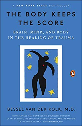 The Body Keeps the ScoreBy Bessel Van Der Kolk, MD - On the physical and emotional toll that trauma takes.