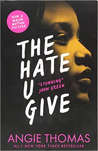 The Hate U GiveBy Angie Thomas - A powerful and brave novel about what prejudice looks like in the 21st century.