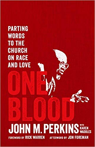 One Blood: Parting Words to the Church on Race and LoveBy John Perkins - We are living in historic times. Not since the civil rights movement of the 60s has our country been this vigorously engaged in the reconciliation conversation. There is a great opportunity right now for culture to change, to be a more perfect union. However, it cannot be done without the church, because the faith of the people is more powerful than any law government can enact.
