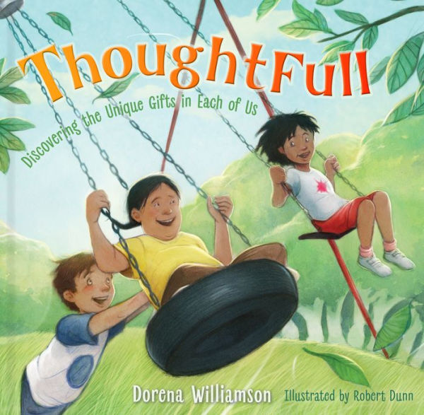 ThoughtFull: Discovering the Unique Gifts in Each of UsBy Ms. Dorena Williamson - This encouraging story shows how life changes when we learn to value those who are differently abled and to champion the power of thoughtfulness.