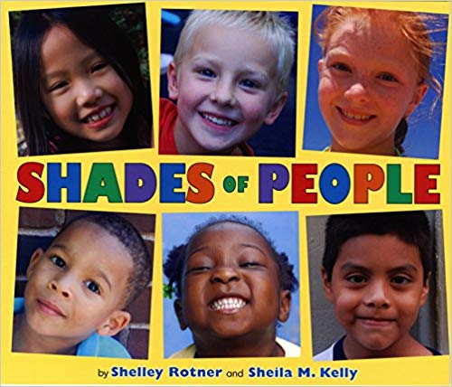 Shades of People by: Sheila M. Kelly & Shelley Rotner - A celebration of the diversity of everyday life, this exploration of one of our most noticeable physical traits pairs simple text with vibrant photographs. At school, at the beach, and in the city, diverse groups of children invite young readers both to take notice and to look beyond the obvious.