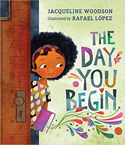 The Day You Begin by: Jacqueline Woods - There are many reasons to feel different. Maybe it's how you look or talk, or where you're from; maybe it's what you eat, or something just as random. It's not easy to take those first steps into a place where nobody really knows you yet, but somehow you do it. Jacqueline Woodson's lyrical text and Rafael López's dazzling art reminds us that we all feel like outsiders sometimes-and how brave it is that we go forth anyway. And that sometimes, when we reach out and begin to share our stories, others will be happy to meet us halfway.