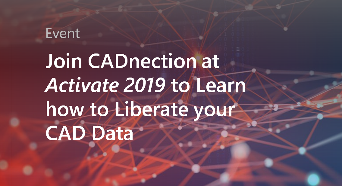 Activate 2019 - CADnection Liberating CAD Data.png