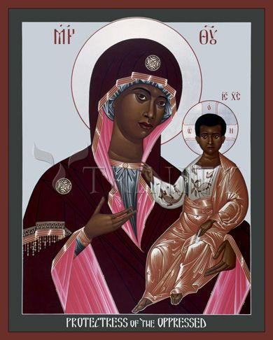 MOTHER OF GOD: PROTECTRESS OF THE OPPRESSED