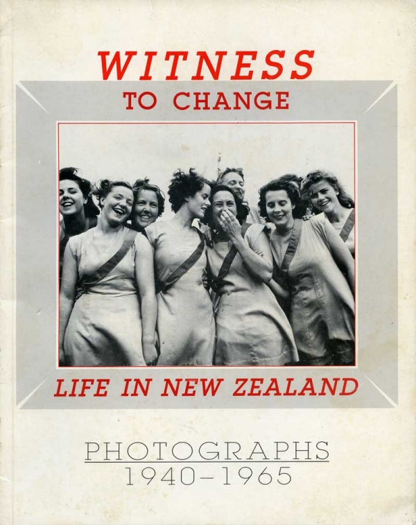 Witness to Change, Life in New Zealand Photographs 1940 - 1965 Photography by: Ans Westra, John Pascoe, Les Cleveland Curated by: Janet Bayly, Athol McCredie Published by: Photoforum/Wellington Inc. 1985  NZ$60.00 including gst (signed copy) [Order]   ______