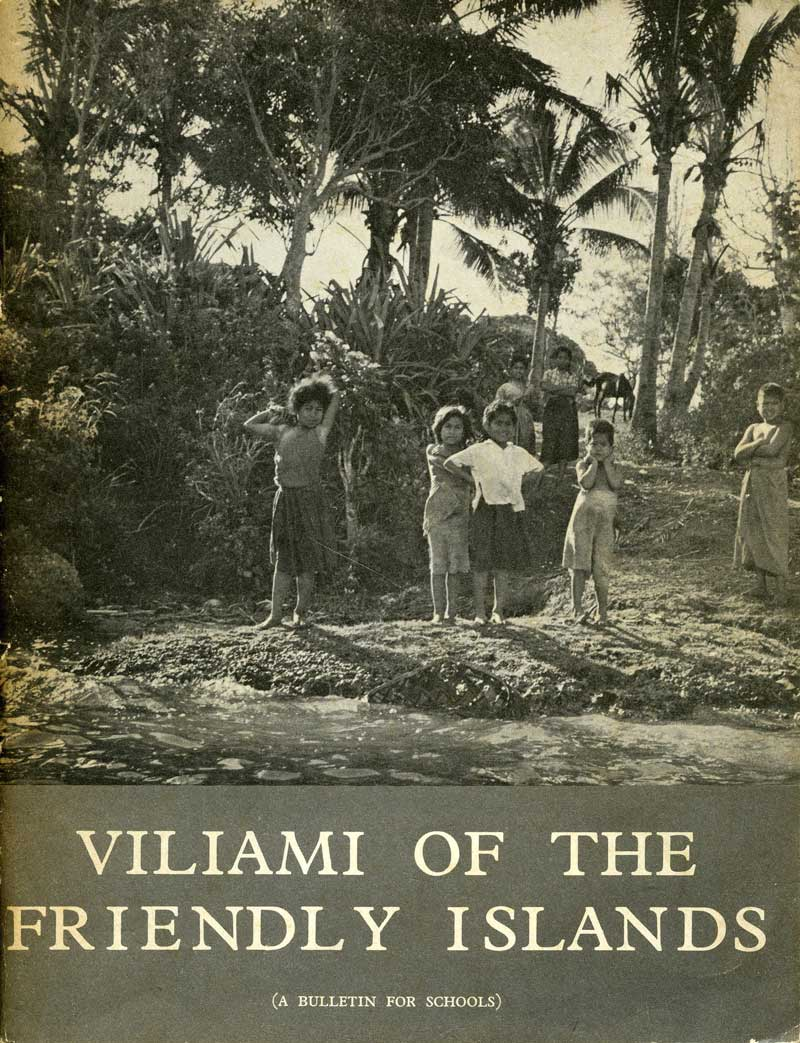 Viliami of the Friendly Islands  A Bulletin for Schools Story and pictures by Ans Westra  School Publications Branch Department of Education, Wellington  R. E. Owen, Government Printer, Wellington, NZ, 1964  NZ$200.00 including gst (signed copy) [Order]   ______
