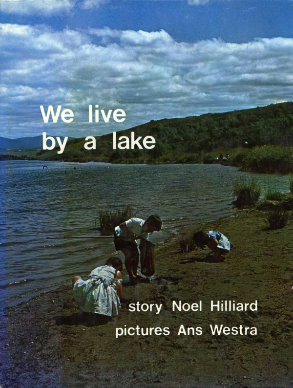 Ans Westra  We live by a lake , 1972 NZ$80.00 including gst (signed copy) [Order]  ______