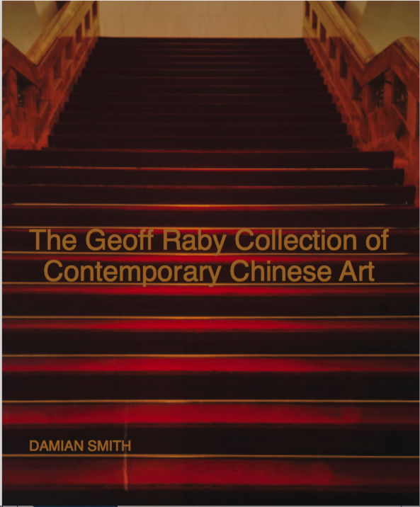Smith, D (ed.) 2018 'The Geoff Raby Collection of Contemporary Chinese Art', Western Sydney University