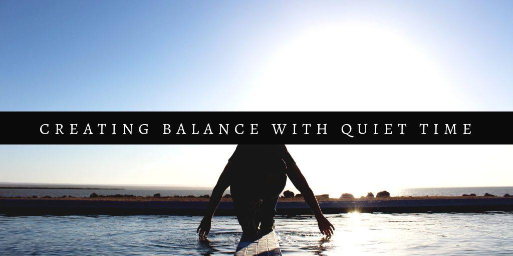 Creating Balance with quiet time.png