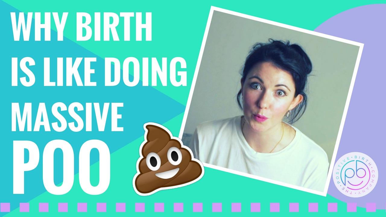 Birth is like doing a massive poo