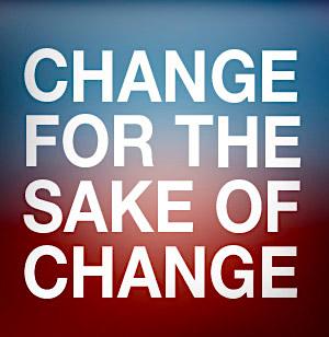 Change's-Sake-is-Pointless.jpg