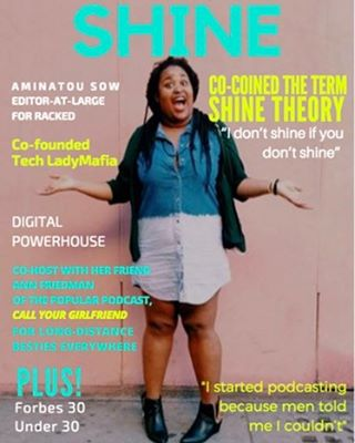 @aminatuo Shines!  She coined the phrase #shinetheory along with her best girlfriend @annfriedman.  They are also founders and co-host the popular podcast @callyrgf for long-distance besties everywhere.  You can read more about Animatou Sow on shineproject.co  #girlboss #techladymafia  #builtbygirls  #30under30 #idontshineifyoudontshine