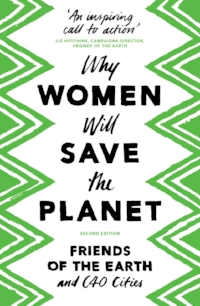Big cities don't have to mean a dystopian future. They can be turned around to be powerhouses of well-being and environmental sustainability – if we empower women.  This book is a unique collaboration between C40 and Friends of the Earth showcasing pioneering city mayors, key voices in the environmental and feminist movements, and academics. The essays collectively demonstrate both the need for women's empowerment for climate action and the powerful change it can bring. A rallying call – for the planet, for women, for everyone.