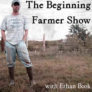 the beginning farmer show