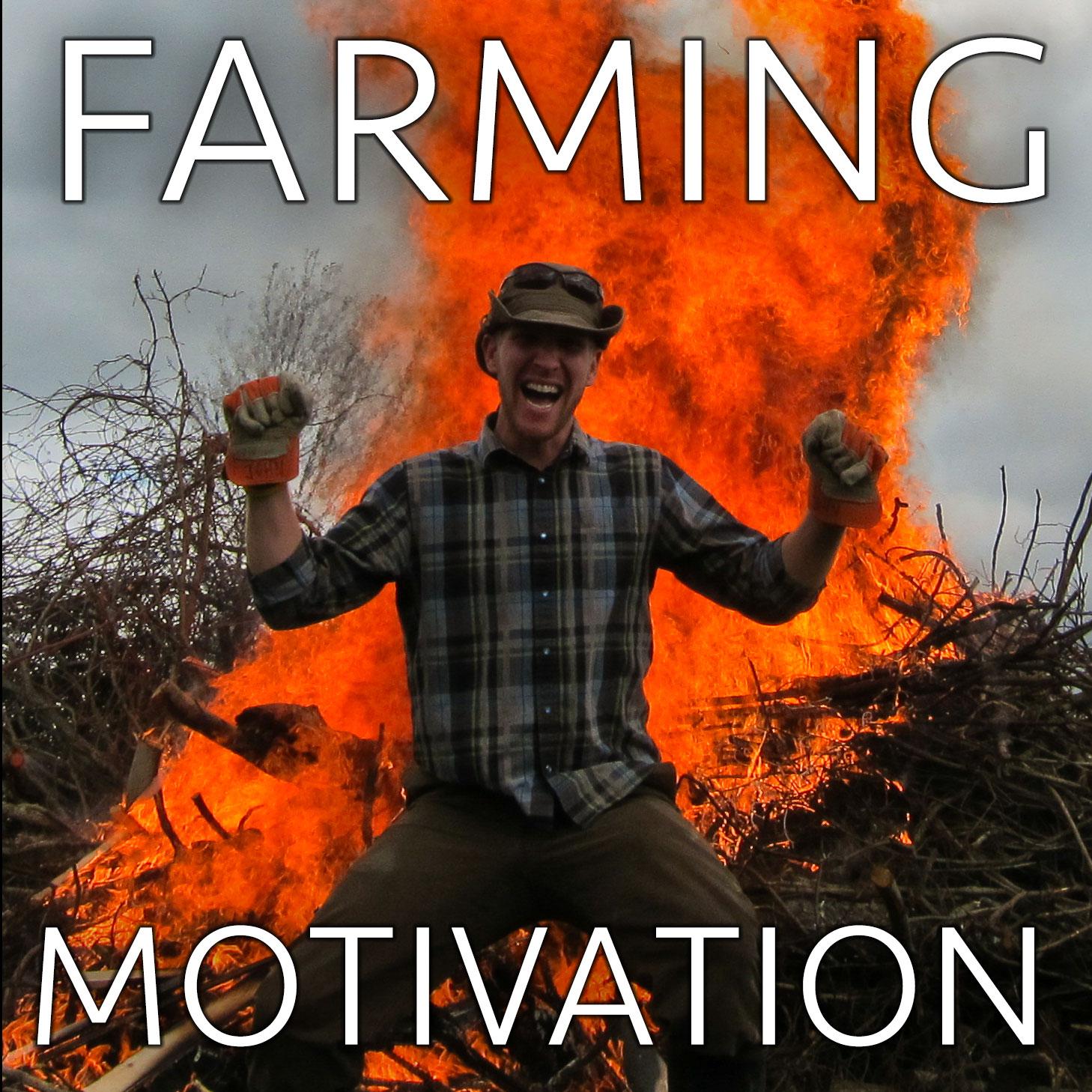 farming motivatoin
