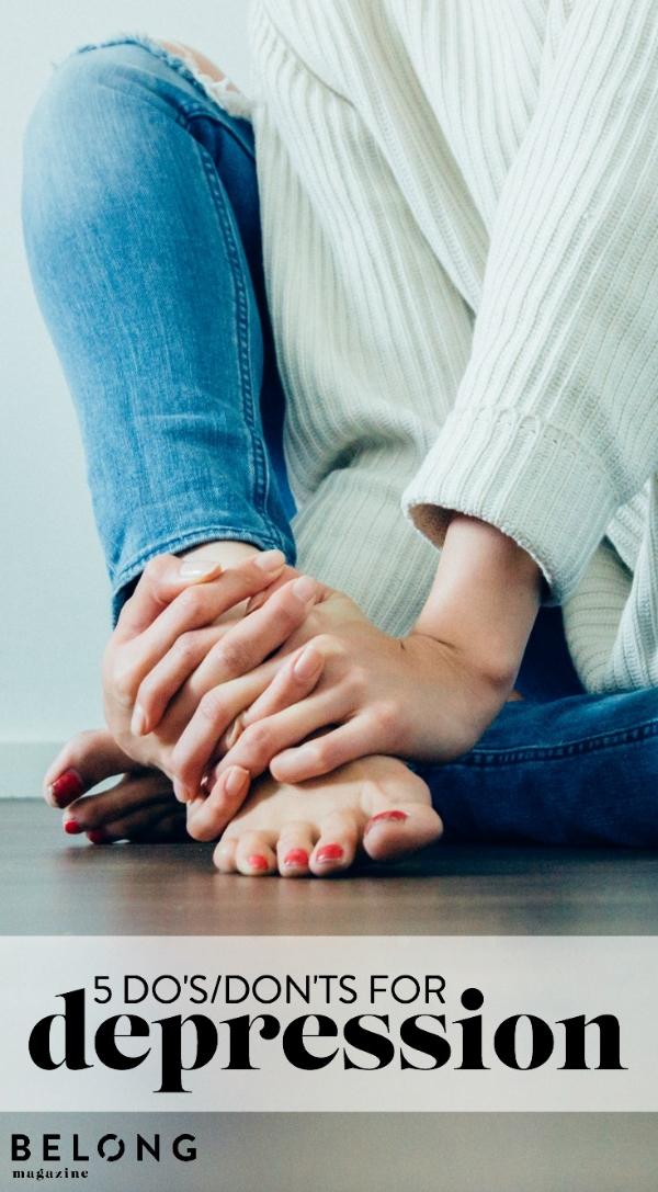 do's and don'ts for depression - depression awareness  - mental health - belong magazine blog